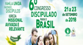 FALTAM 15 DIAS PARA O 6º CONGRESSO DISCIPULADO PARA O BRASIL