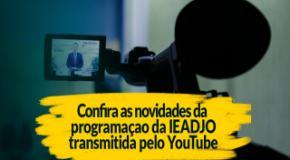 IEADJO têm conteúdos exclusivos em nova grade de programação online