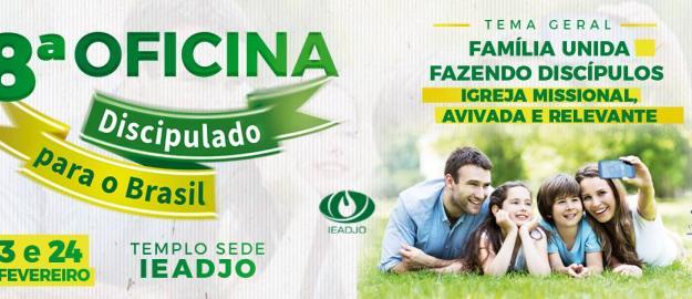 "IEADJO PROMOVE A 8ª OFICINA ""DISCIPULADO PARA O BRASIL"""