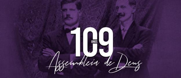 Assembleia de Deus completa 109 anos de história no Brasil