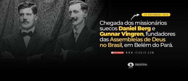 Assembleia de Deus no Brasil: 110 anos da chegada dos pioneiros